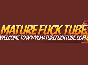 Mature Fuck Tube